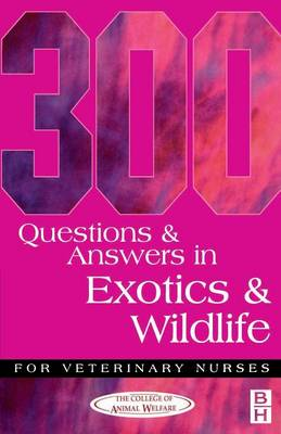 300 Questions and Answers in Exotics and Wildlife for Veterinary Nurses (Paperback)
