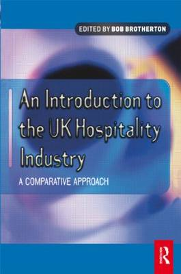 Introduction to the UK Hospitality Industry: A Comparative Approach (Paperback)