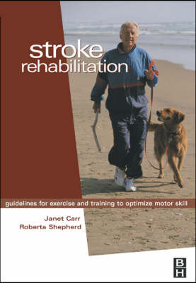 Stroke Rehabilitation: Guidelines for Exercise and Training to Optimize Motor Skill (Paperback)
