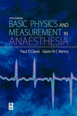 Basic Physics & Measurement in Anaesthesia (Paperback)