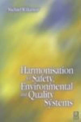 Harmonisation of Safety, Environmental and Quality Systems (Paperback)