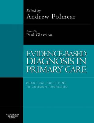 Evidence-Based Diagnosis in Primary Care: Practical Solutions to Common Problems (Paperback)