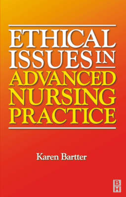 Ethical Issues in Advanced Nursing Practice (Paperback)