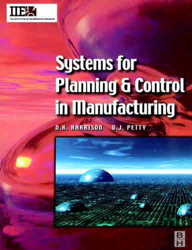 Systems for Planning and Control in Manufacturing - IIE Core Textbooks S. (Paperback)