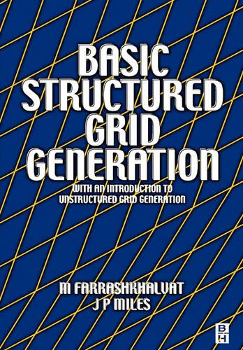 Basic Structured Grid Generation: With an introduction to unstructured grid generation (Paperback)