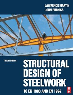 Structural Design of Steelwork to EN 1993 and EN 1994, Third Edition (Paperback)