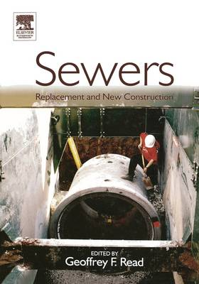 Sewers: Replacement and New Construction (Hardback)