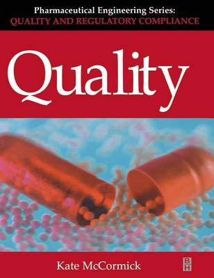 Quality (Pharmaceutical Engineering Series): Volume 2 - Pharmaceutical Engineering (Hardback)