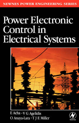 Power Electronic Control in Electrical Systems - Newnes Power Engineering Series (Hardback)