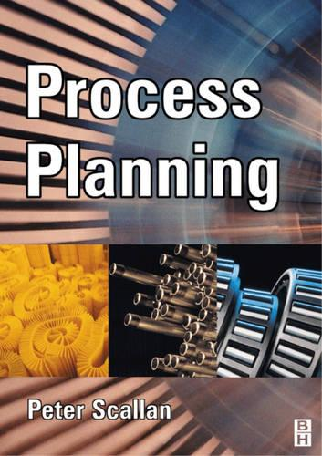 Process Planning: The Design/Manufacture Interface (Paperback)