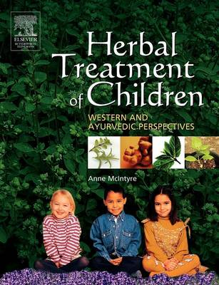 Herbal Treatment of Children: Western and Ayurvedic Perspectives (Paperback)