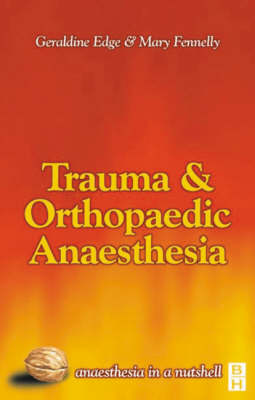 Trauma and Orthopaedic Anaesthesia - Anaesthesia in a Nutshell S. (Paperback)