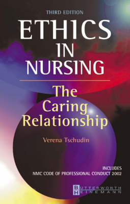 Ethics in Nursing: The Caring Relationship (Paperback)