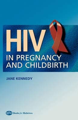 HIV In Pregnancy and Childbirth (Paperback)