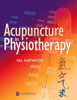 Acupuncture in Physiotherapy: Key Concepts and Evidence-Based Practice (Paperback)
