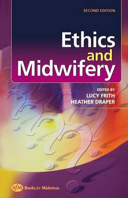 Ethics and Midwifery: Issues in Contemporary Practice (Paperback)