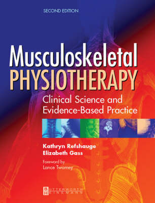 Musculoskeletal Physiotherapy: Its Clinical Science and Evidence-Based Practice (Paperback)