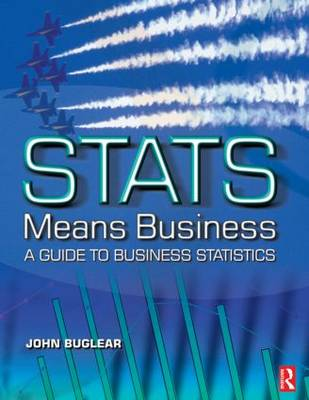 Stats Means Business: Statistics and Business Analytics for Business, Hospitality and Tourism (Paperback)