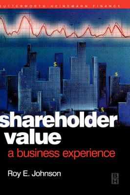 Shareholder Value - A Business Experience (Hardback)