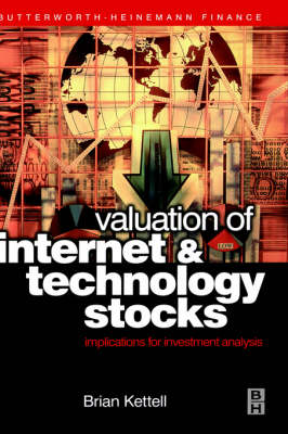 Valuation of Internet and Technology Stocks: Implications for Investment Analysis (Hardback)