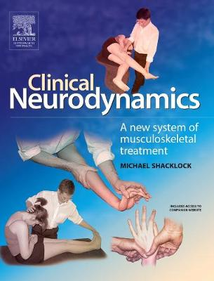Clinical Neurodynamics: A New System of Neuromusculoskeletal Treatment (Paperback)