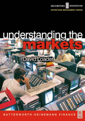 Understanding the Markets - Securities Institute Operations Management (Hardback)