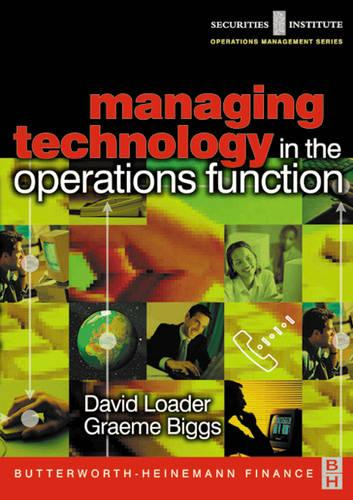 Managing Technology in the Operations Function - Securities Institute Operations Management (Paperback)