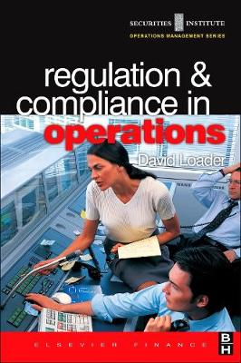 Regulation and Compliance in Operations - Securities Institute Operations Management (Paperback)