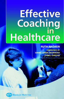 Effective Coaching in Healthcare Practice (Paperback)