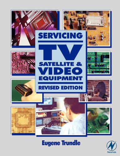 Servicing TV, Satellite and Video Equipment (Paperback)