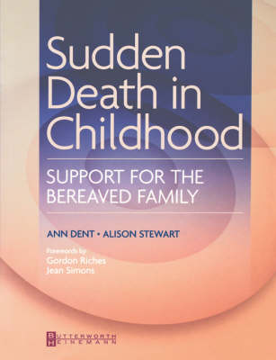 Sudden Death in Childhood: Support for the Bereaved Family (Paperback)