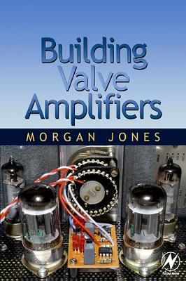 Building Valve Amplifiers (Paperback)