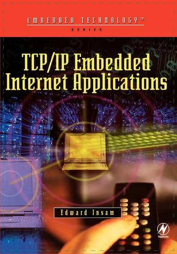 TCP/IP Embedded Internet Applications (Paperback)