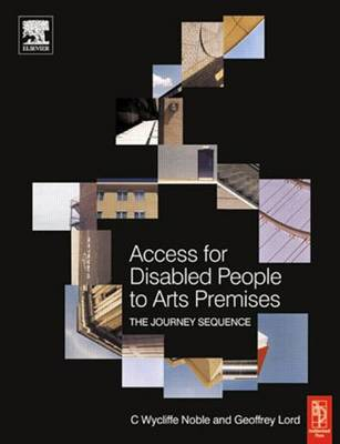 Access for Disabled People to Arts Premises: The Journey Sequence (Hardback)