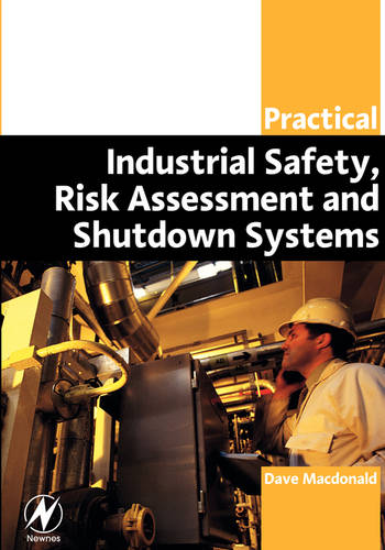 Practical Industrial Safety, Risk Assessment and Shutdown Systems (Paperback)