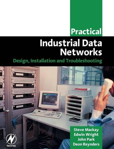 Practical Industrial Data Networks: Design, Installation and Troubleshooting (Paperback)