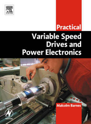 Practical Variable Speed Drives and Power Electronics (Paperback)