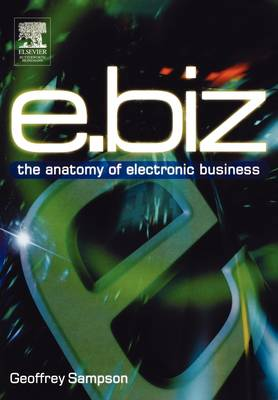 e.biz: The Anatomy of Electronic Business (Paperback)