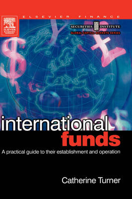 International Funds: A Practical Guide - Securities Institute Global Capital Markets (Hardback)
