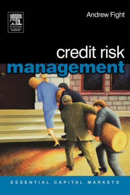 Credit Risk Management - Essential Capital Markets (Paperback)