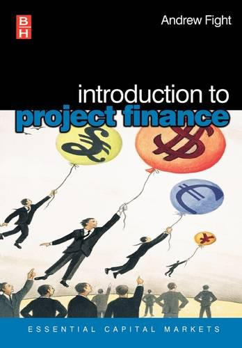 Introduction to Project Finance - Essential Capital Markets (Paperback)