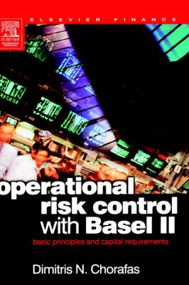 Operational Risk Control with Basel II: Basic Principles and Capital Requirements (Hardback)