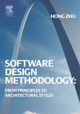 Software Design Methodology: From Principles to Architectural Styles (Paperback)