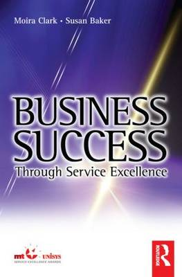 Business Success Through Service Excellence (Paperback)
