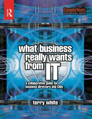 What Business Really Wants from IT (Paperback)