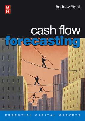 Cash Flow Forecasting - Essential Capital Markets (Paperback)