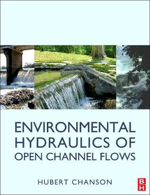 Environmental Hydraulics for Open Channel Flows (Paperback)