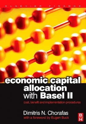 Economic Capital Allocation with Basel II: Cost, Benefit and Implementation Procedures (Hardback)