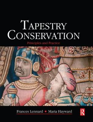 Tapestry Conservation: Principles and Practice (Hardback)
