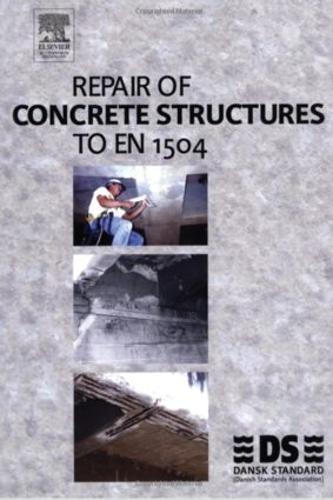Repair of Concrete Structures to EN 1504 (Hardback)